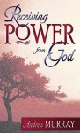 Receiving Power from God - Andrew Murray
