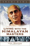 Living with the Himalayan Masters - Swami Rama