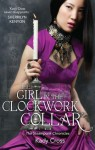 The Girl In The Clockwork Collar (The Steampunk Chronicles) - Kady Cross