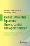 Partial Differential Equations: Theory, Control and Approximation: In Honor of the Scientific Heritage of Jacques-Louis Lions - Philippe G. Ciarlet, Tatsien Li, Yvon Maday