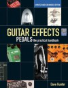 Guitar Effects Pedals: The Practical Handbook Updated and Expanded Edition (Handbook Series) - Dave Hunter