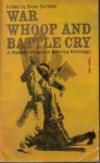War Whoop And Battle Cry - Brian Garfield