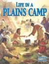 Life in a Plains Camp - Bobbie Kalman