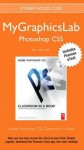 Mygraphicslab Photoshop Course with Adobe Photoshop Cs5 Classroom in a Book - Adobe Creative Team