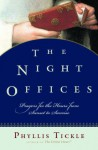 The Night Offices: Prayers for the Hours from Sunset to Sunrise - Phyllis A. Tickle