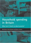 Household spending in Britain: What can it teach us about poverty? - Mike Brewer, Alissa Goodman, Andrew Leicester