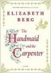 The Handmaid and the Carpenter - Elizabeth Berg