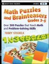 Math Puzzles and Brainteasers, Grades 3-5: Over 300 Puzzles That Teach Math and Problem-Solving Skills - Terry Stickels