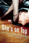 She's on Top: Erotic Stories of Female Dominance and Male Submission - Rachel Kramer Bussel