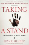 Taking a Stand: The Evolution of Human Rights - Juan E. Mendez, Marjory Wentworth, Juan E. Méndez