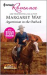 Argentinian in the Outback: Argentinian in the OutbackCattle Rancher, Secret Son - Margaret Way