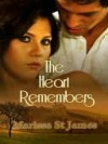 The Heart Remembers - Marissa St. James