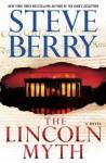 The Lincoln Myth: A Novel - Steve Berry
