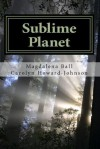 Sublime Planet (The Celebration Series of Poetry) - Magdalena Ball, Carolyn Howard-Johnson, Ann Howley