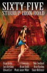 Sixty-Five Stirrup Iron Road - Brian Keene, Jack Ketchum, Edward Lee, J.F. Gonzalez, Bryan Smith, Wrath James White, Nate Southard, Ryan Harding, Shane McKenzie