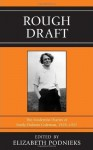 Rough Draft: The Modernist Diaries of Emily Holmes Coleman, 1929-1937 - Emily Holmes Coleman, Elizabeth Podnieks