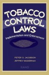 Tobacco Control Laws: Implementation and Enforcement - Peter D. Jacobson, Jeffrey Wasserman