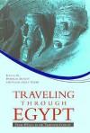 Traveling Through Egypt: From 450 B.C. to the Twentieth Century - Deborah Manley
