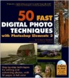50 Fast Digital Photo Techniques with Photoshop Elements 3 [With CD-ROM] - Gregory Georges