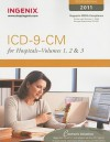 ICD-9-CM Standard for Hospitals 2011: Volumes 1, 2 & 3 Softbound (Icd-9-Cm Professional for Hospitals) - Ingenix