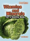 Vitamins and Minerals for a Healthy Body - Angela Royston