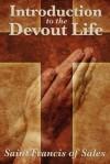 Introduction to the Devout Life - St. Francis de Sales