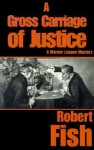 A Gross Carriage of Justice - Robert L. Fish