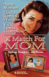 Match For Mom (By Request) (Harlequin by Request) - Anne Mather, Vicki Lewis Thompson, Linda Randall Wisdom