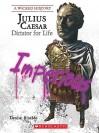 Julius Caesar: Dictator for Life - Denise Rinaldo