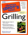 The Complete Idiot's Guide to Grilling - Barbara Grunes