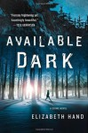 Available Dark: A Crime Novel - Elizabeth Hand