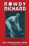 Rowdy Richard: The Story of Dick Bartell - Dick Bartell, Norman L. Macht, Richard Bartell