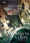 Friends in High Places: A Commissario Guido Brunetti Mystery, #9 - Donna Leon, David Colacci