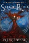 Seeing Redd (Looking Glass Wars Series #2) - Frank Beddor