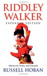 Riddley Walker: Expanded Editionafterword, Notes, and Glossary - Russell Hoban