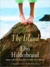 The Island: A Novel (Audio) - Elin Hilderbrand, Denice Hicks