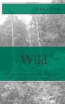 Wild: From Lost to Found on the Pacific Crest Trail (A BookCaps Study Guide) - BookCaps