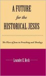 A Future for the Historical Jesus - Leander E. Keck