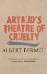 Artaud's Theatre of Cruelty - Albert Bermel