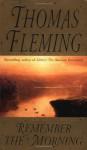 Remember the Morning - Thomas J. Fleming