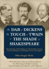 The Dab of Dickens, the Touch of Twain and the Shade Of Shakespeare - Elliot Engel