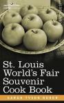 St. Louis World S Fair Souvenir Cook Book - Sarah Tyson Heston Rorer