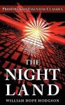 The Night Land - William Hope Hodgson, Colin J.E. Lupton, Carmina M. Dragomir