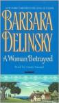 A Woman Betrayed - Barbara Delinsky, Linda Emond