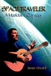 Space Traveler: A Musician's Odyssey - James Vincent, Robert Macoy