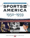 Sports In America: 1950 To 1959 (Sports in America a Decade By Decade History) - Jim Gigliotti, James Buckley Jr., Larry Keith