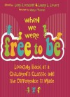 When We Were Free to Be: Looking Back at a Children's Classic and the Difference It Made - Lori Rotskof, Laura L. Lovett, Lori Rotskoff