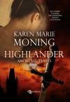Highlander - Amori nel tempo (Italian Edition) - Karen Marie Moning