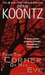 From the Corner of His Eye: A Novel - Dean Koontz