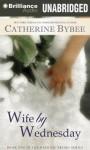 Wife by Wednesday - Catherine Bybee, Tanya Eby